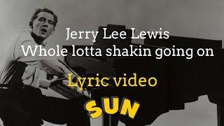Jerry Lee Lewis - Whole Lotta Shakin' Going On with Lyrics