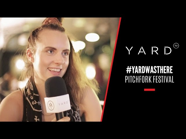 Pitchfork Festival | #YARDWASTHERE