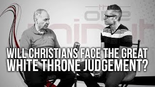 538. Will Christians Face The Great White Throne Judgement?