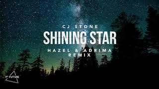 CJ Stone -  Shining Star (Hazel & Adrima Remix) YouTube Videos