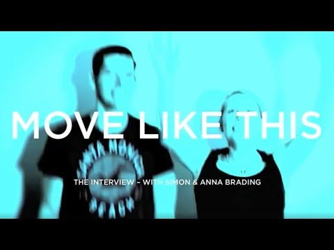 Move Like This // Interview with Simon & Anna Brading