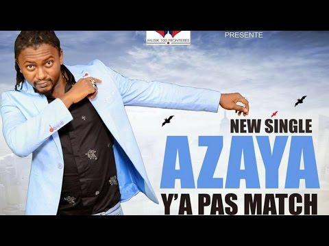 AZAYA Ya Pas Match ( Official Music 2017 ) By Dj.IKK