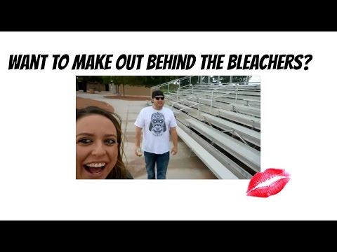 Want to make out behind the bleachers?
