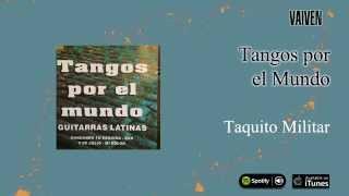 Guitarras Latinas / Tangos por el mundo - Taquito Militar