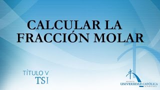 Calcular la Fracción Molar