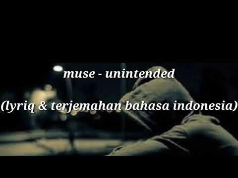 Muse - Unintended ( Lyriq + Terjemahan Bahasa Indonesia )