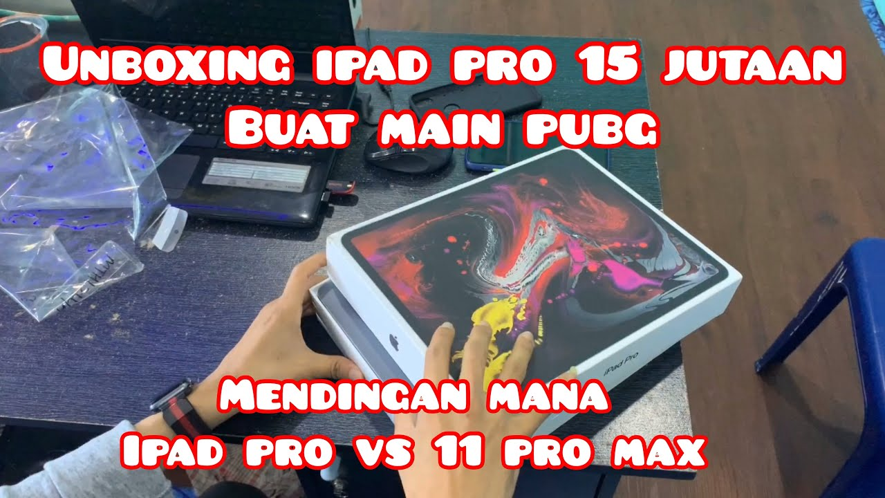 IPAD PRO VS IPHONE 11 PRO MAX, PUBG ( unboxing ipad pro ...