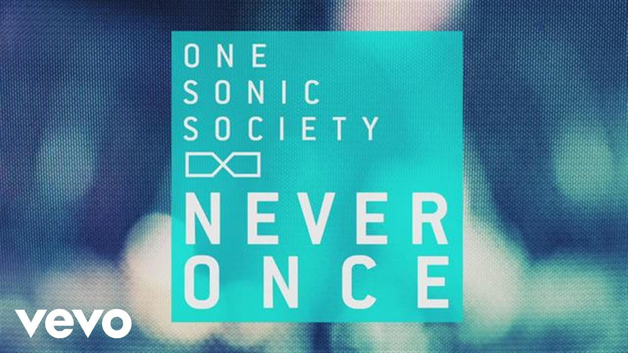one-sonic-society-never-once-official-lyric-video-onesonicsocietyvevo