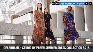 Debenhams Presents Studio By Preen Summer Dress Collection SS18 | FashionTV | FTV