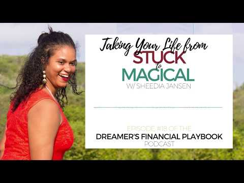 Taking Life from Stuck to Magical w/ Sheedia Jansen