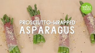 Prosciutto-Wrapped Asparagus l Whole Foods Market