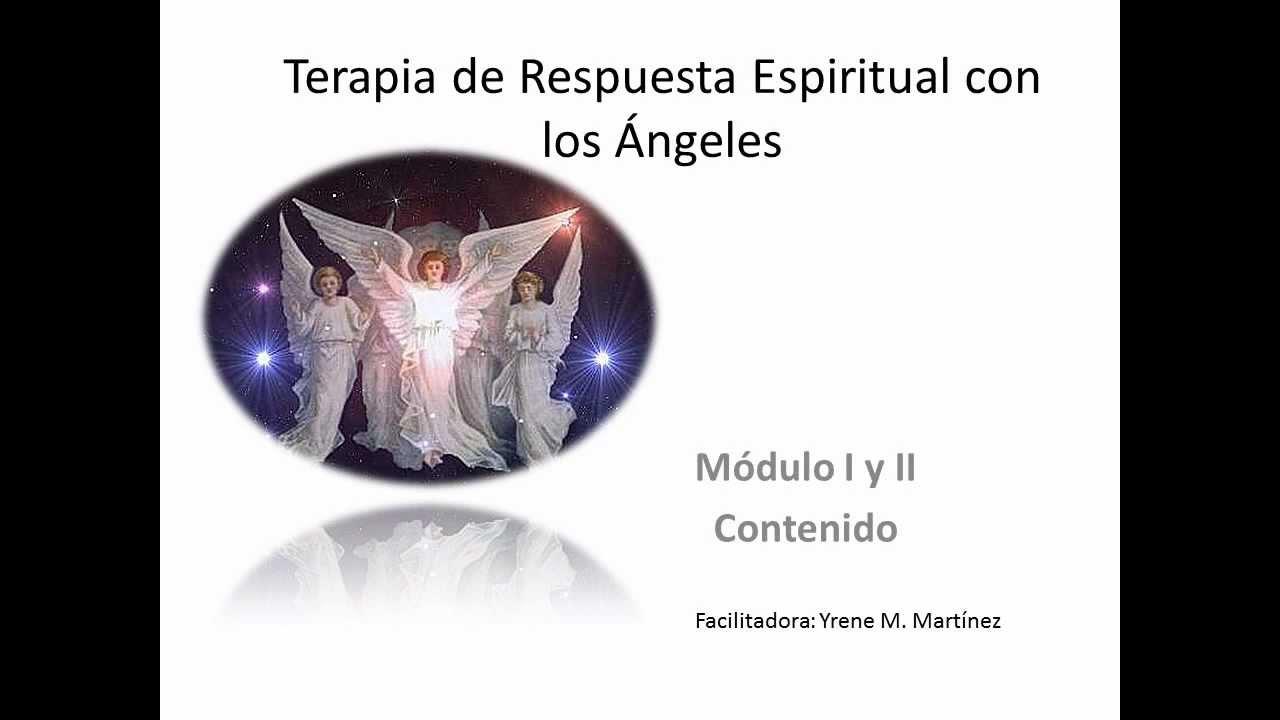 Terapia de Respuesta Espiritual con los Ángeles - YouTube