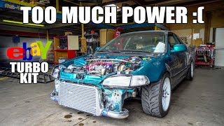 TOO MUCH POWER FOR THE $600 EBAY TURBO CIVIC...
