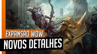 World of Warcraft BATTLE FOR AZEROTH! NOVA EXPANSÃO + Detalhes Resumidos