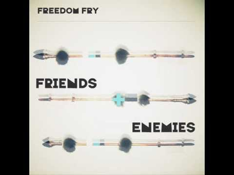 Freedom Fry - Friends And Enemies