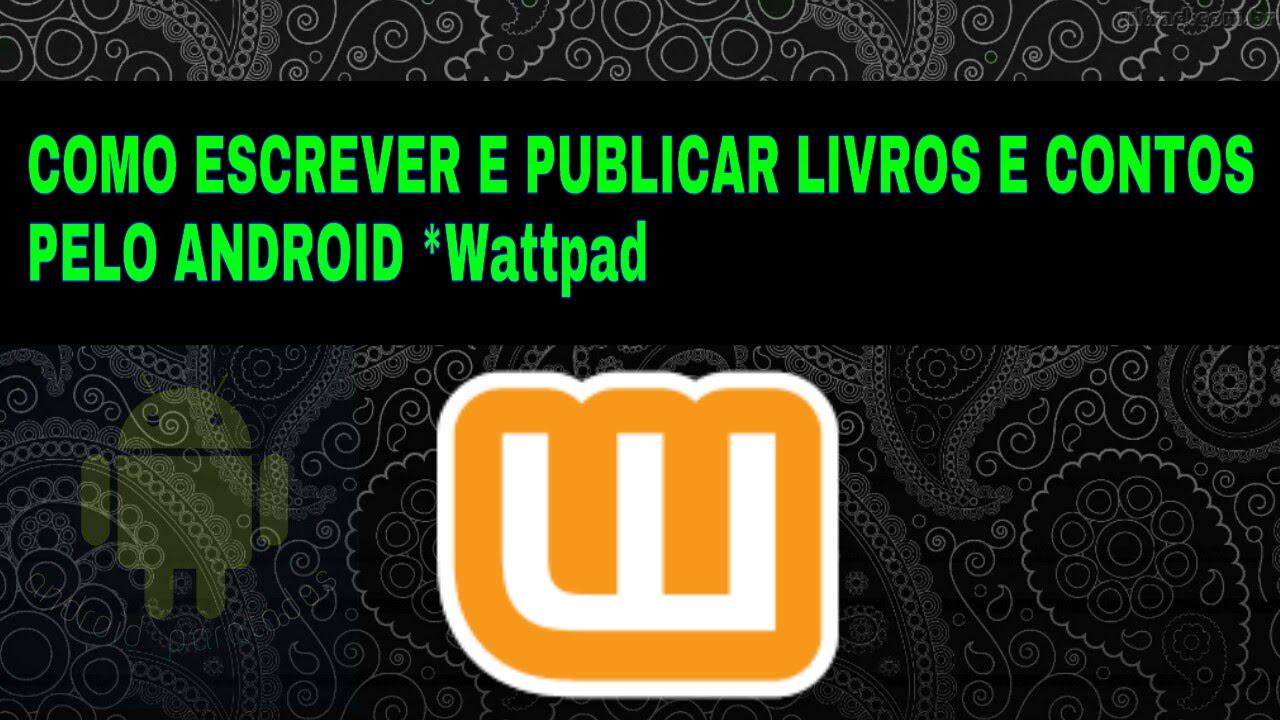 Como escrever e publicar livros e contos pelo android wattpad youtube stopboris Images