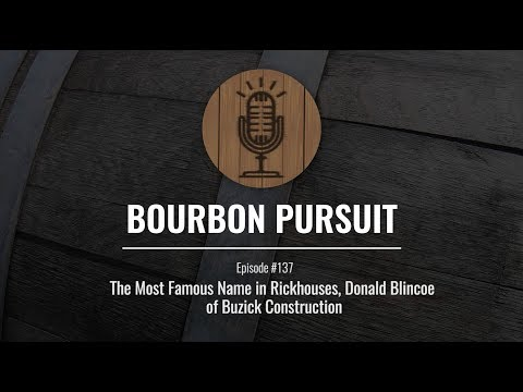 The Most Famous Name in Rickhouses, Donald Blincoe of Buzick Construction - Episode 137
