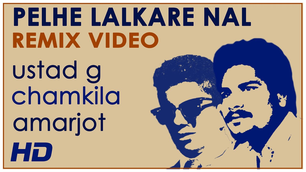 Pehle Lalkare Naal (Remix Official Video) ft. Chamkila & Amarjot