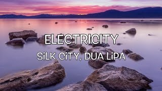 Baixar Silk City, Dua Lipa - Electricity (Lyric Video) ft. Diplo, Mark Ronson