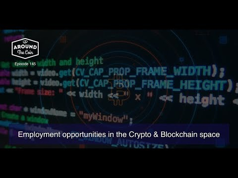 Fintech Podcast - Episode 145 - Employment opportunities in the Crypto & Blockchain space