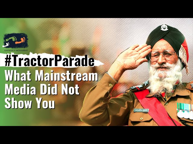 #TractorParade - What Mainstream Media Did Not Show You | #WeThePeople | Karwan e Mohabbat