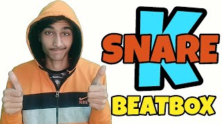 How To Beatbox In Hindi K Snare