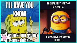 Funny Memes About Work That You Shouldn't Be Reading At Work