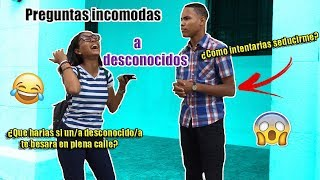 PREGUNTAS INCOMODAS A DESCONOCIDOS l Lala