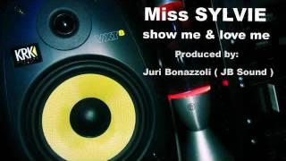 Baixar Miss SYLVIE - show me & love me jb mix