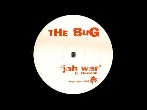 The Bug Ft. Flowdan - Jah War (Loefah Remix) (HD)