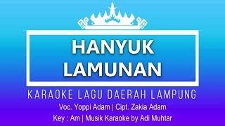 Hanyuk Lamunan - Karaoke No Vocal - Lagu Lampung - Nada Pria - Yopi Adam Cipt. Zakia Adam - Key: Am