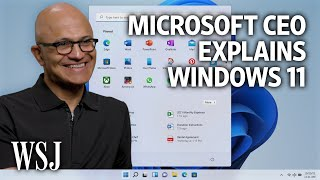 Windows 11: Microsoft CEO Satya Nadella on the New 'Start' of the PC (Exclusive) | WSJ