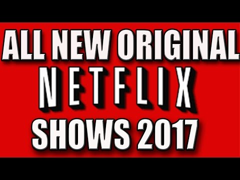 All New Original Netflix s Coming In 2017
