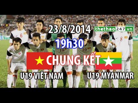 Trực tiếp U19 Việt Nam vs U19 Myanmar 19h30 23/8/2014
