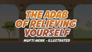 The Adab of Relieving Yourself | SPENDING TIME IN WASHROOM? | Mufti Menk