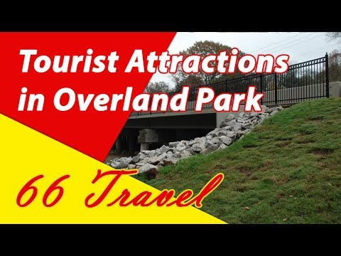 List 8 Tourist Attraction in Overland Park, Kansas | Travel to United States