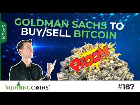 #187 Goldman Sachs to Buy/Sell Bitcoin for Wall Street (Goodbye sub-$10K BTC!)