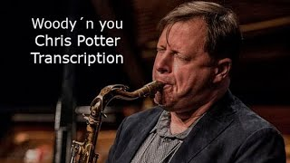 Woody´n you. Dizzy Gillespie. Chris Potter Solo. Transcribed by Carles Margarit
