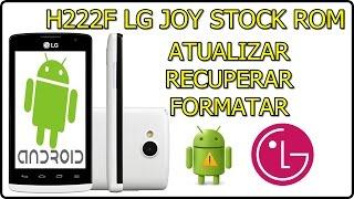 Como INSTALAR a ROM original de fábrica STOCK ROM | LG JOY - h222f e h422