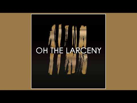 Oh The Larceny - Man On A Mission | (Official Audio)