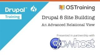 Drupal 8 Site Building, Lesson 32: An Advanced Relational View