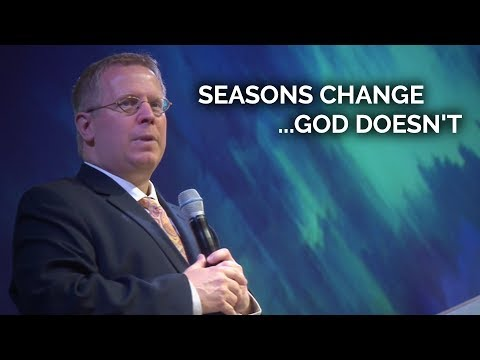 Seasons Change …God Doesn't – Pastor Raymond Woodward