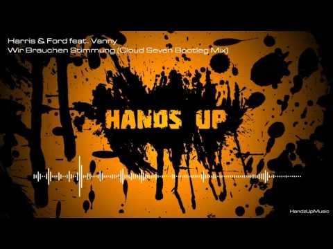 Harris & Ford feat. Vanny - Wir Brauchen Stimmung (Cloud Seven Bootleg Mix)