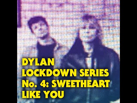 Dylan Lockdown Series No.4 - Sweetheart Like You
