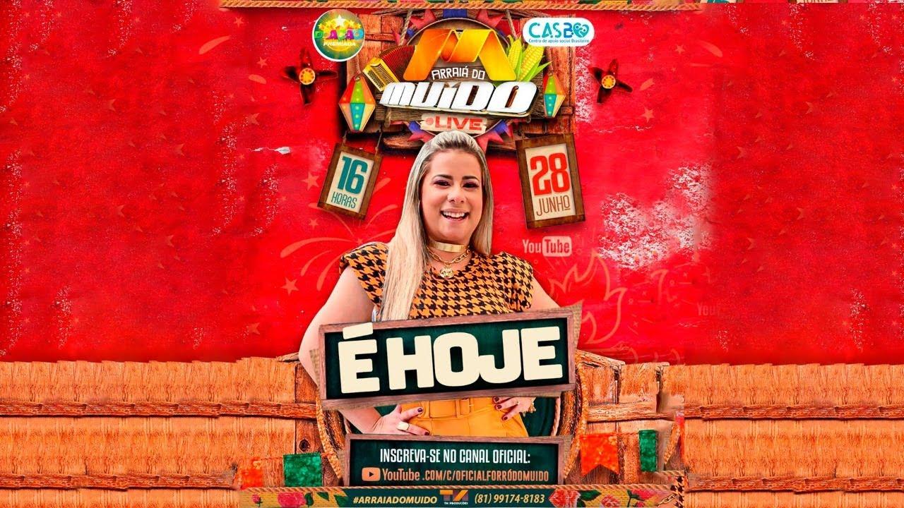 Live Show - Arraiá do Muído #Live #CanteComigo #Arraiá