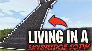 LIVING IN A SKYBRIDGE SOTW... (30 MINUTE SPECIAL) | Minecraft HCF