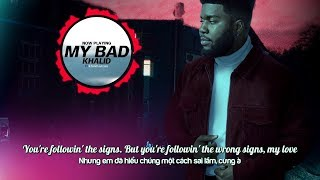 [Vietsub+Lyrics] Khalid - My Bad Video