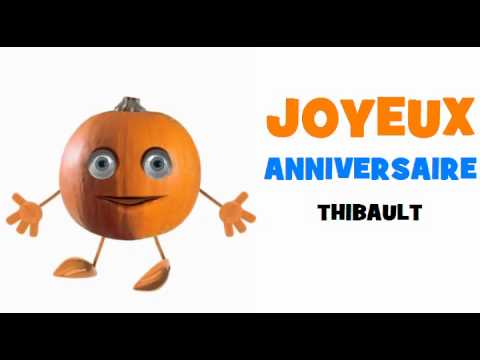 Joyeux Anniversaire Thibault Youtube