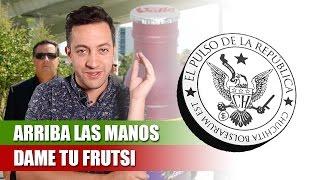 ARRIBA LAS MANOS, DAME TU FRUTSI - EL PULSO DE LA REPÚBLICA