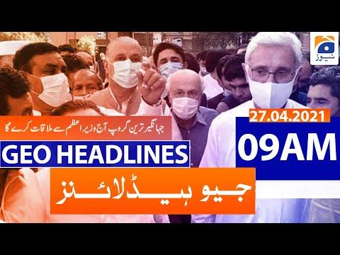 Geo Headlines 09 AM | 27th April 2021